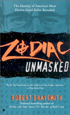 9780425189436: Zodiac Unmasked: The Identity of America's Most Elusive Serial Killer Revealed
