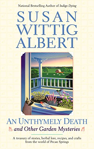 9780425190029: An Unthymely Death and Other Garden Mysteries: A Treasury of Stories, Herbal Lore, Recipes and Crafts (China Bayles Mystery)
