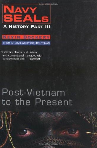 9780425190340: Navy Seals: A History Part III - Post-Vietnam to the Present