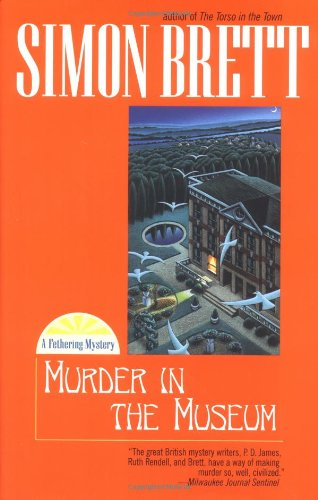Murder in the Museum (Fethering Mystery) (0425190439) by Simon Brett