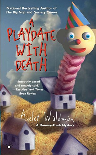 A Playdate with Death (Mommy-track) (0425191044) by Waldman, Ayelet