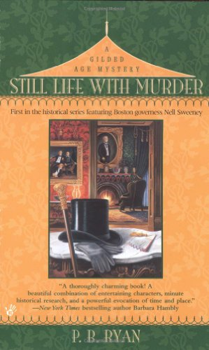 Still Life with Murder (Gilded Age Mysteries, No. 1): P. B. Ryan