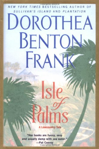 Isle Of Palms: A Low Country Tale ----SIGNED----: Frank, Dorothea Benton