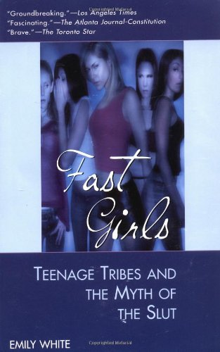 9780425191767: Fast Girls: Teenage Tribes and the Myth of the Slut