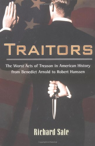 9780425191859: Traitors: The Worst Acts of Treason in American History from Benedict Arnold to Robert Hans