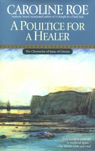 9780425191927: A Poultice for a Healer (Chronicles of Issac of Girona)