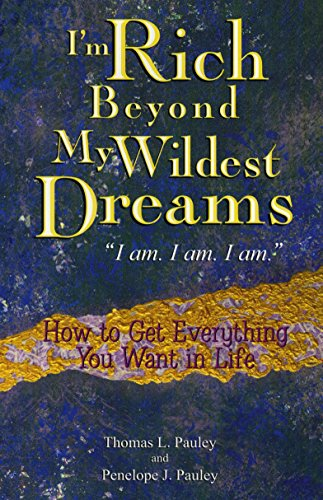9780425191941: I'm Rich Beyond My Wildest Dreams--I Am. I Am. I Am.: How to Get Everything You t in Life