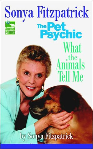 9780425192900: Sonya Fitzpatrick the Pet Psychic: What the Animals Tell Me