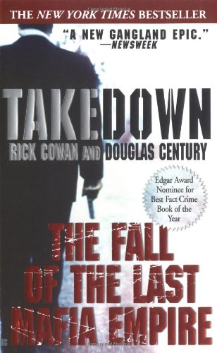 9780425192993: Takedown: The Fall of the Last Mafia Empire