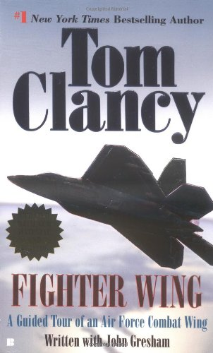 Fighter Wing: A Guided Tour of an: Clancy, Tom; Gresham,