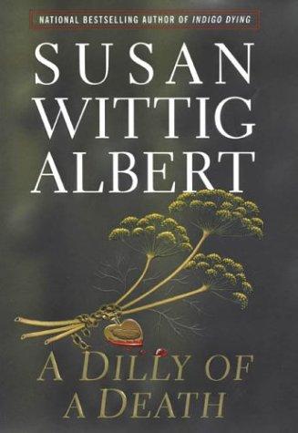 A Dilly of a Death: Albert, Susan Wittig