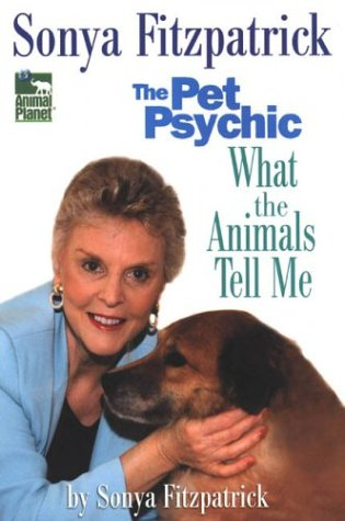 9780425194140: Sonya Fitzpatrick the Pet Psychic: What the Animals Tell me