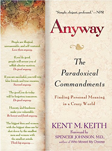9780425195437: Anyway: The Paradoxical Commandments: Finding Personal Meaning in Acrazy World