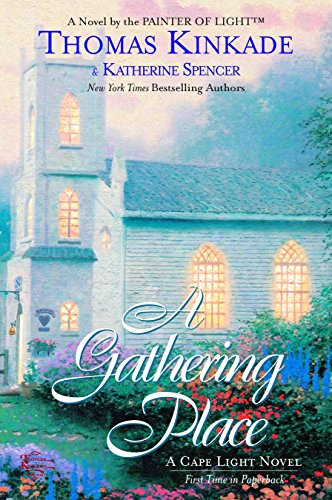 A Gathering Place (Cape Light, Book 3): Kinkade, Thomas; Spencer, Katherine