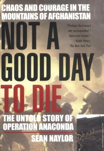 9780425196090: Not a Good Day to Die: The Untold Story of Operation Anaconda
