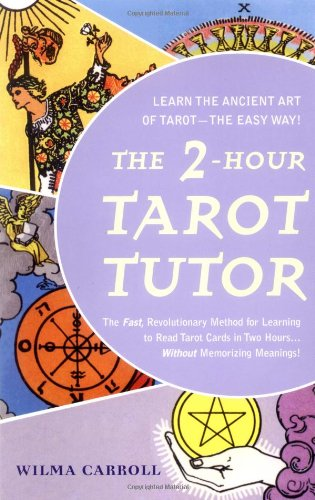 9780425196182: The 2-Hour Tarot Tutor: The Fast, Revolutionary Method for Learning to Read Tarot Cards in Two Hours... Without Memorizing Meanings!