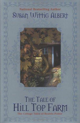 The Tale of Hill Top Farm: Albert, Susan Wittig; Berkley Prime Crime