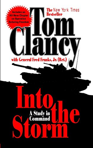 Into the Storm: A Study in Command (Commander Series) (0425196771) by Frederick M. Franks; Tom Clancy