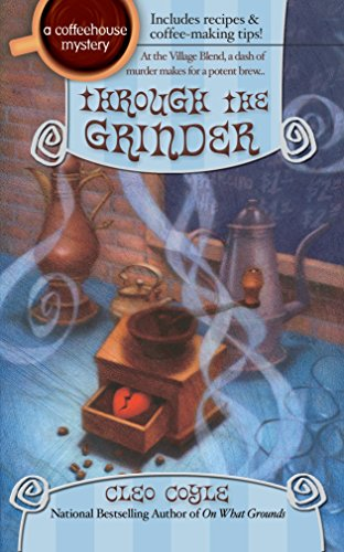 9780425197141: Through the Grinder (Coffeehouse Mysteries, No. 2)