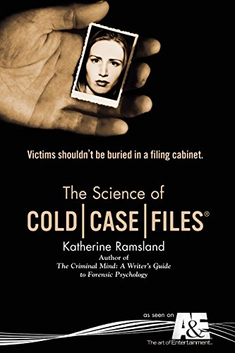 The Science of Cold Case Files: Katherine Ramsland