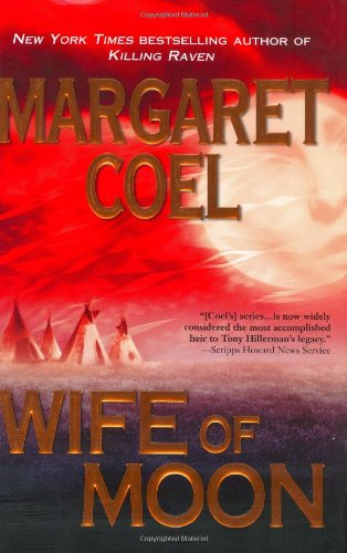 Wife of Moon (Wind River Reservation Mystery) (9780425198148) by Margaret Coel