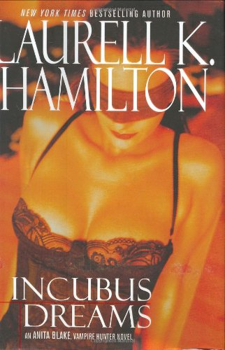 Incubus Dreams (SIGNED): Hamilton, Laurell K.