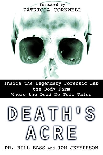 9780425198322: Death's Acre: Inside the Legendary Forensic Lab the Body Farm Where the Dead Do Tell Tales