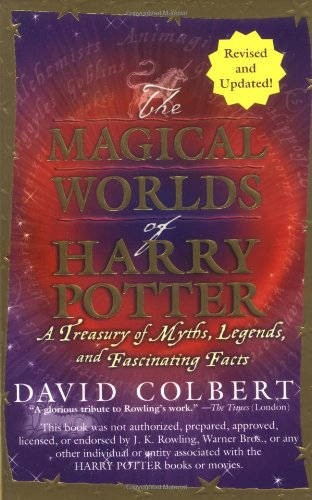 9780425198919: The Magical Worlds of Harry Potter: A Treasury of Myths, Legends, and Fascinating Facts