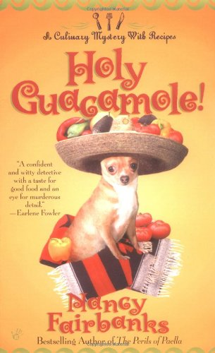 Holy Guacamole! (Culinary Food Writer): Nancy Fairbanks