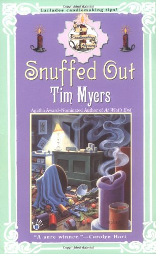 Snuffed Out (Candlemaking Mysteries, No. 2): Myers, Tim