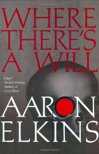 Where There's A Will (Signed): Elkins, Aaron;Elkins, Aaron J.