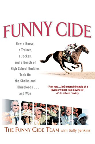 9780425200308: Funny Cide : How a Horse, a Trainer, a Jockey, and a Bunch of High School Buddies Took on the Sheiks and Bluebloods...and Won
