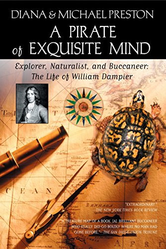 A Pirate of Exquisite Mind: The Life of William Dampier: Explorer, Naturalist, and Buccaneer (042520037X) by Diana Preston; Michael Preston