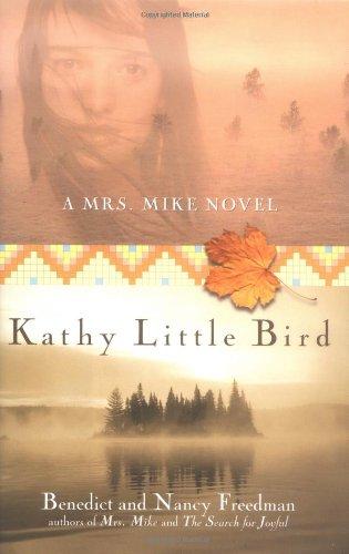 9780425200711: Kathy Little Bird: A Mrs. Mike Novel