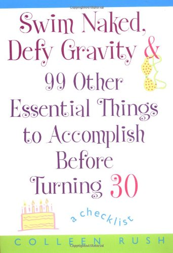 Swim Naked, Defy Gravity and 99 Other: Rush, Colleen