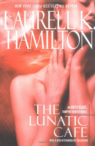 The Lunatic Cafe Anita Blake, Vampire Hunter (Hardcover): Hamilton, Laurell K. (Includes a New ...