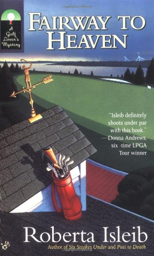 9780425201558: Fairway to Heaven (Golf Lover's Mysteries)