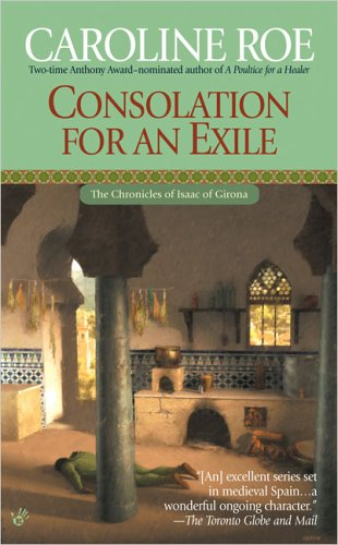 9780425201817: Consolation for an Exile (Chronicles of Isaac of Girona)