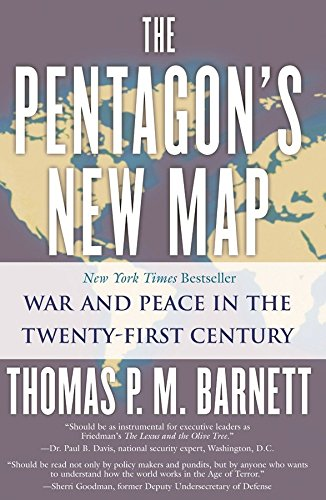 The Pentagon's New Map: War and Peace: Thomas P.M. Barnett