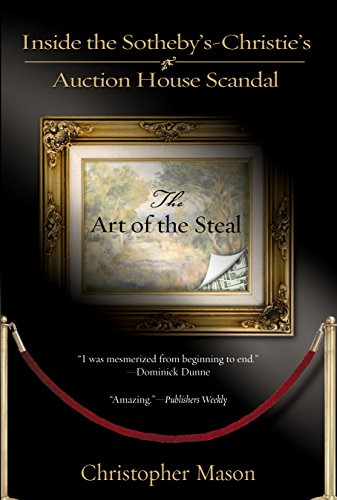 9780425202418: The Art of the Steal: Inside the Sotheby's-Christies Auction House Scandal