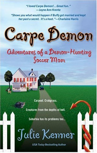 9780425202524: Carpe Demon: Adventures of a Demon-Hunting Soccer Mom (Kate Connor, Demon Hunter)