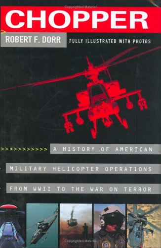 9780425202739: Chopper: Firsthand Accounts Of Helicopter Warfare, World War II To Iraq