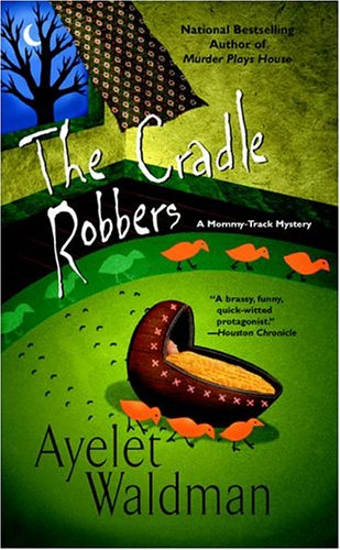 9780425202845: The Cradle Robbers (Mommy-Track Mysteries)