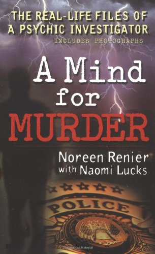 A Mind for Murder : The Real-Life Files of a Psychic Investigator