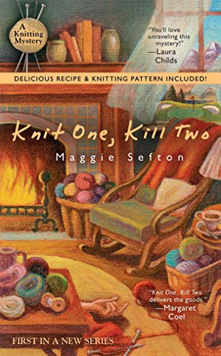 Knit One, Kill Two (Knitting Mysteries): Sefton, Maggie