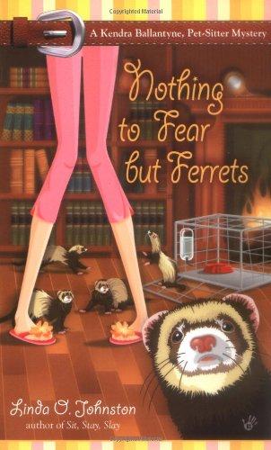 9780425203736: Nothing to Fear but Ferrets (Kendra Ballantyne, Petsitter Mysteries, No. 2)