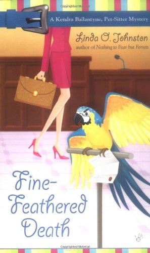 9780425203743: Fine-Feathered Death (Kendra Ballantyne, Petsitter Mysteries, No. 3)