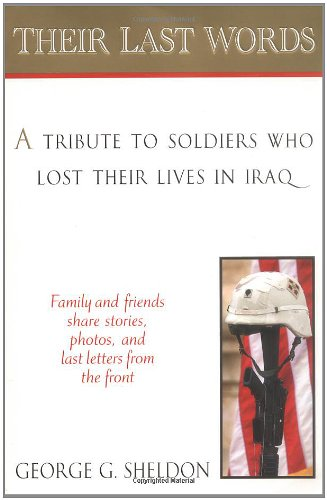 9780425203859: Their Last Words: A Tribute to Soldiers Who Lost Their Lives in Afghanistan and IraqFamilies and Friends Share Stories, Photos and Last LettersHome From the Front