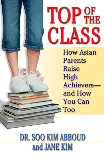 9780425205617: Top of the Class: How Asian Parents Raise High Achievers--and How You Can Too