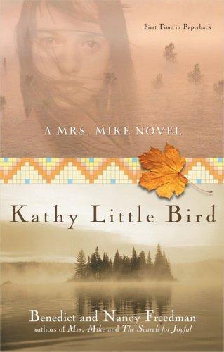 9780425205730: Kathy Little Bird: A Mrs. Mike Novel